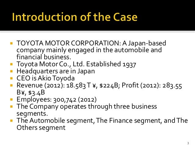 case study on toyota the rise of the global corporation Case study on toyota the rise of the global corporation toyota case study introduction this case study examines the corporate communication in toyota 2010 global vision programme.