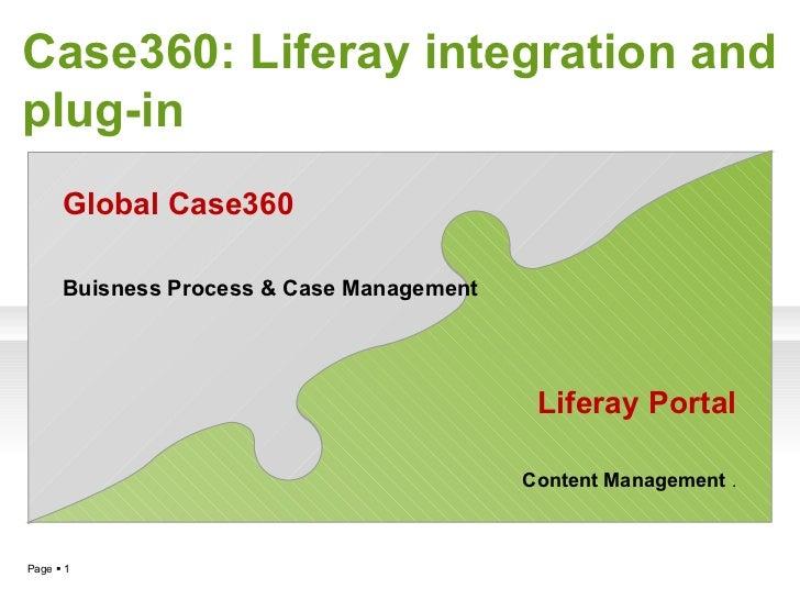 Case360: Liferay integration and plug-in Global Case360 Buisness Process & Case Management Liferay Portal Content Manageme...