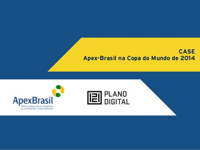 CASE  Apex-Brasil na Copa do Mundo de 2014