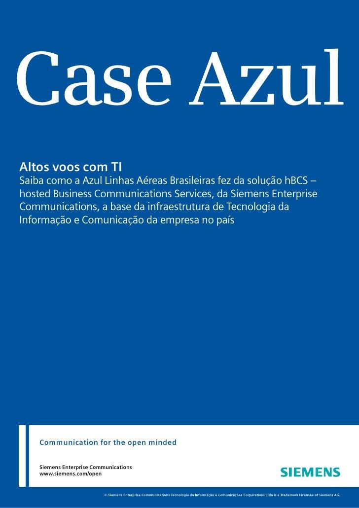 Case Azul Altos voos com TI Saiba como a Azul Linhas Aéreas Brasileiras fez da solução hBCS – hosted Business Communicatio...