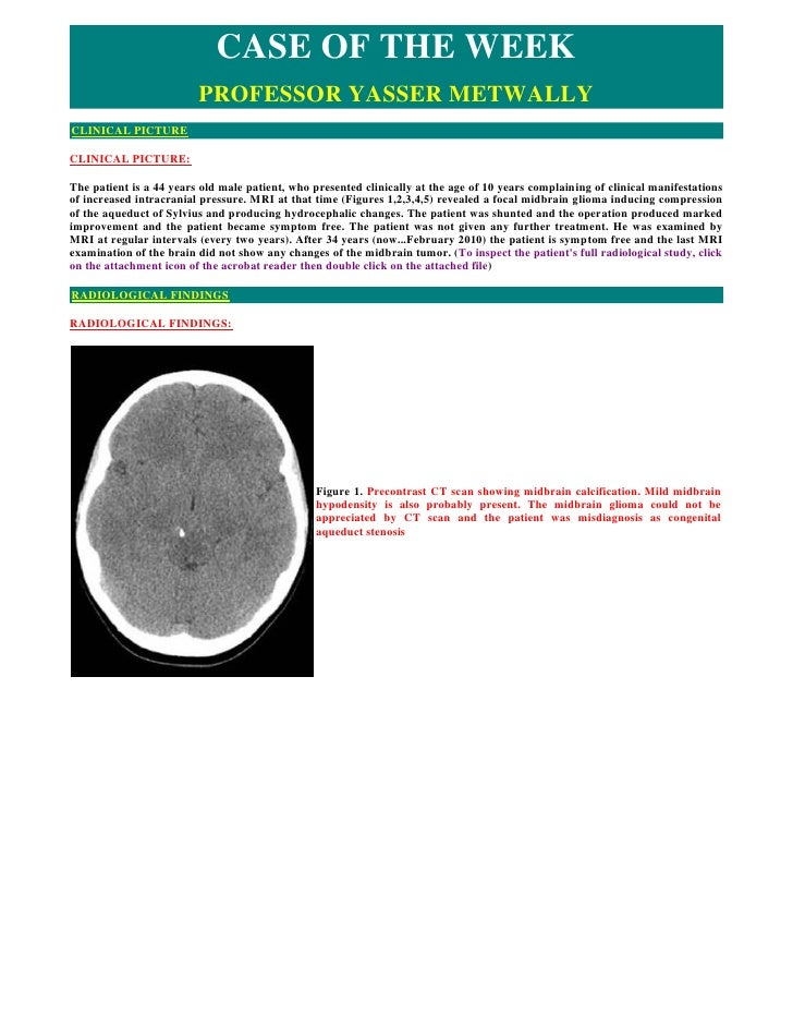 CASE OF THE WEEK                          PROFESSOR YASSER METWALLY CLINICAL PICTURE  CLINICAL PICTURE:  The patient is a ...