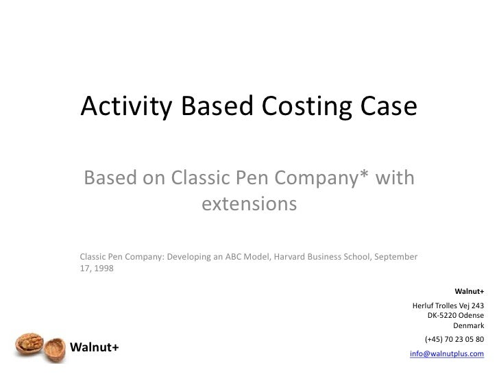 abc classic pen company Case study: classic pen company 1- cost of production of the pens according to abc method: indirect finge benefict indirect labor total indirect labor indirect labor computer system other overhead total overhead quantity overhear rate 8,000 20,000 28,000 production runs setup time administration.