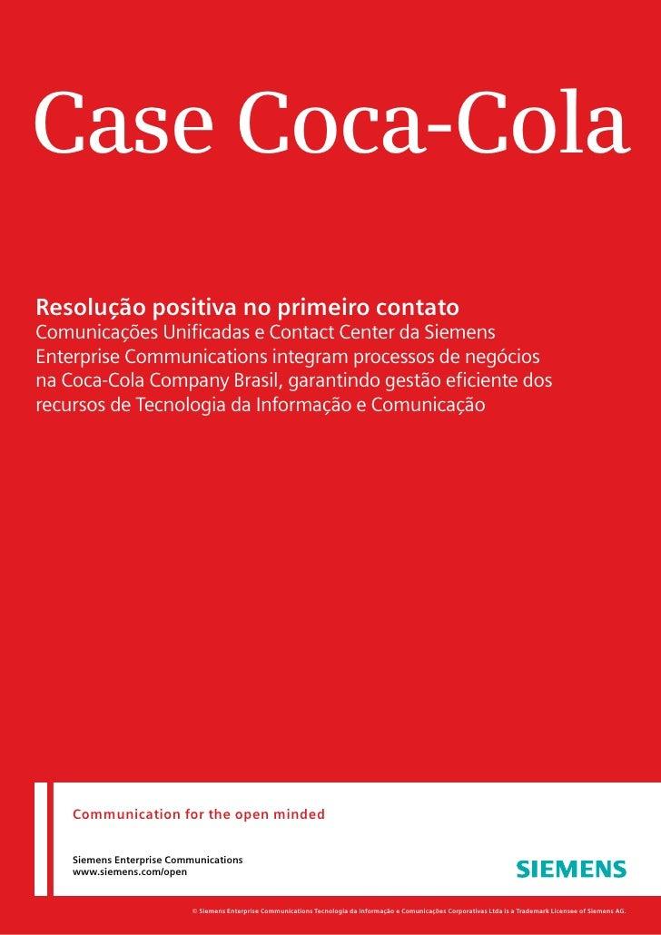 Case Coca-Cola Resolução positiva no primeiro contato Comunicações Unificadas e Contact Center da Siemens Enterprise Commu...