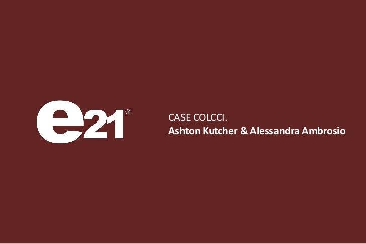 CASE COLCCI.Ashton Kutcher & Alessandra Ambrosio