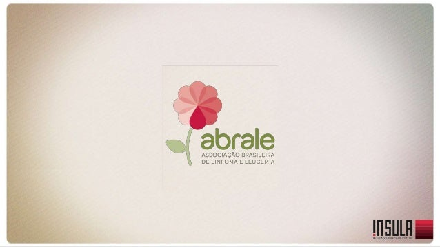 O CENÁRIO  • A ABRALE (Associação Brasileira de Linfoma e Leucemia) é  uma instituição que dá todo o suporte para paciente...