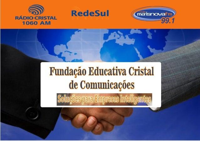 Fundação Educativa Cristal de Comunicações Soluções para Empresas InteligentesSoluções para Empresas Inteligentes