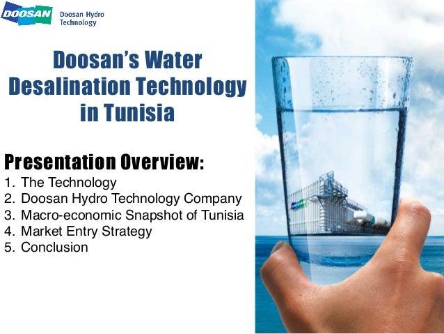 "Doosan's WaterDesalination Technologyin TunisiaPresentation Overview:1. The Technology""2. Doosan Hydro Technology Compan..."