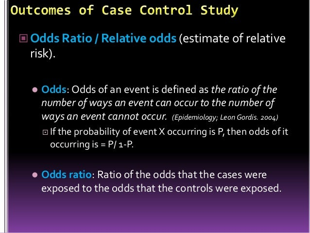 case control study relative risk odds ratio Case-control study mark a kaelin the odds ratio (or) is a measure of the relative magnitude of case-control study from a 2 x 2 table of a cohort study the relative risk could also be calculated as follows: cases noncases exposed ab nonexposed cd.