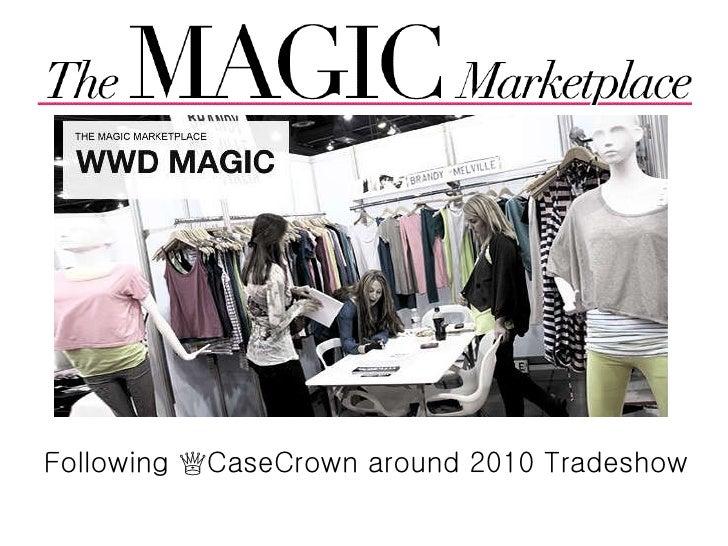 <ul><li>Following ♕CaseCrown around 2010 Tradeshow </li></ul>