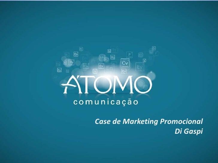 Case de Marketing Promocional                     Di Gaspi
