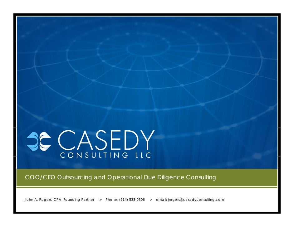 COO/CFO Outsourcing and Operational Due Diligence Consulting   John A. Rogers, CPA, Founding Partner   >   Phone: (914) 53...