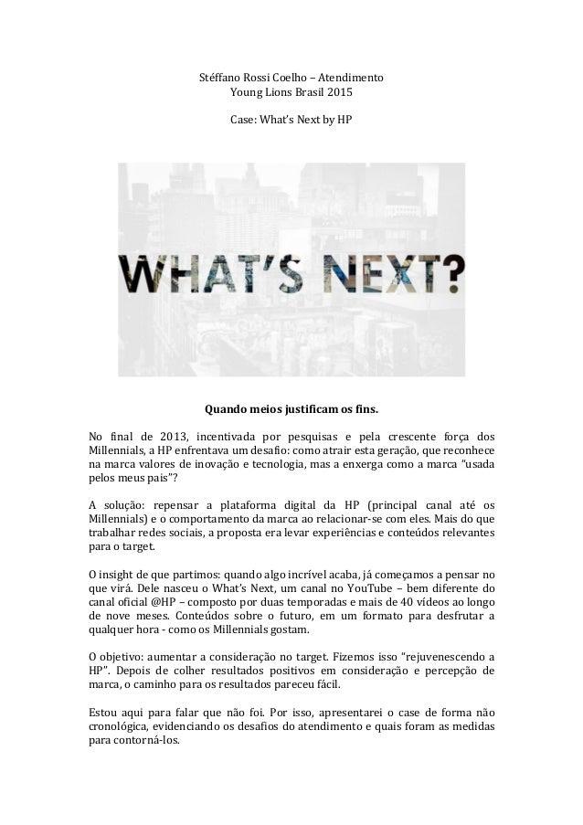 Stéffano Rossi Coelho – Atendimento Young Lions Brasil 2015 Case: What's Next by HP Quando meios justificam os fins. No fi...
