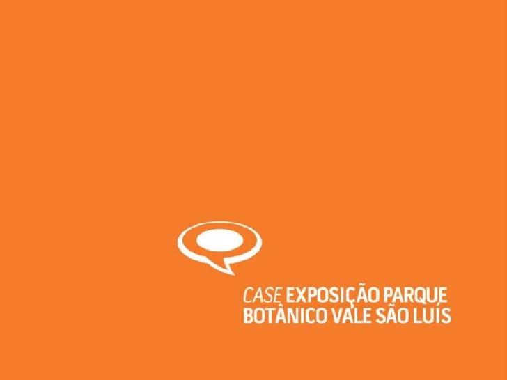 Exposição do Parque Botânico Vale - Case Colunistas 2012