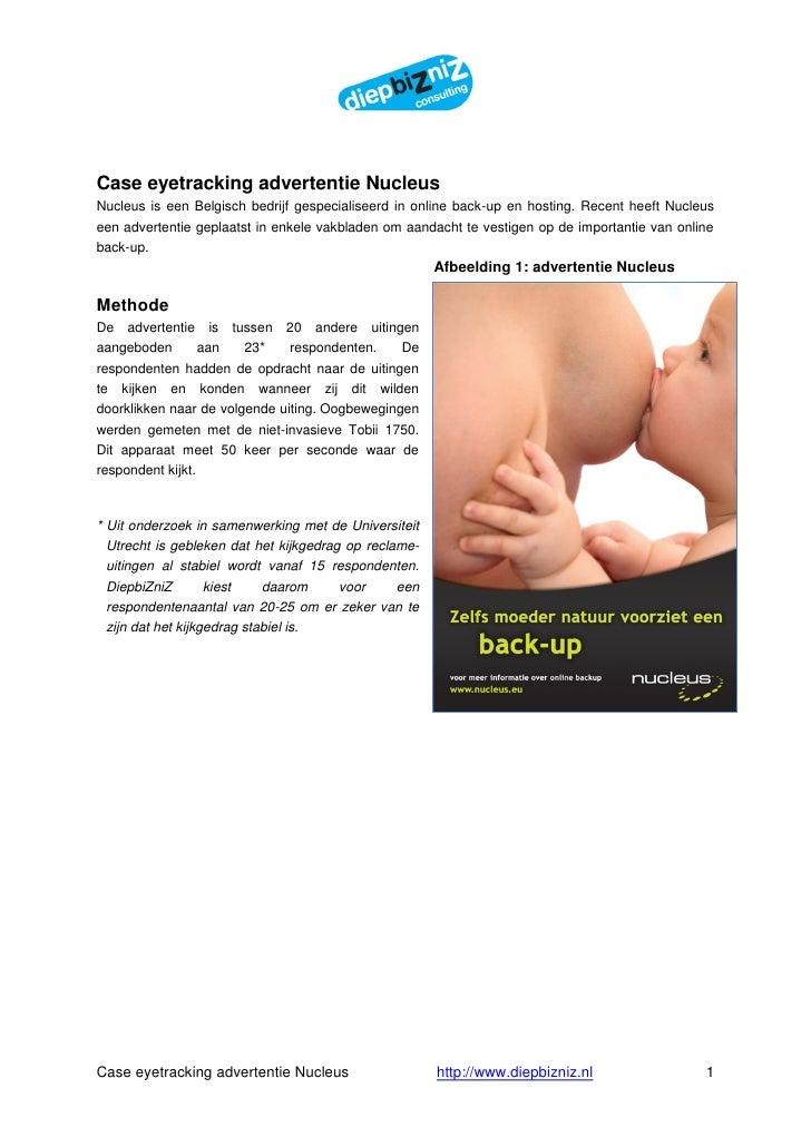 Case eyetracking advertentie Nucleus Nucleus is een Belgisch bedrijf gespecialiseerd in online back-up en hosting. Recent ...