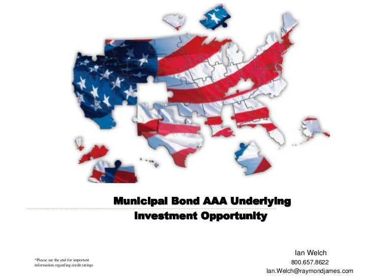 Municipal Bond AAA Underlying<br />         Investment Opportunity<br />Ian Welch<br />800.657.8622<br />Ian.Welch@raymond...
