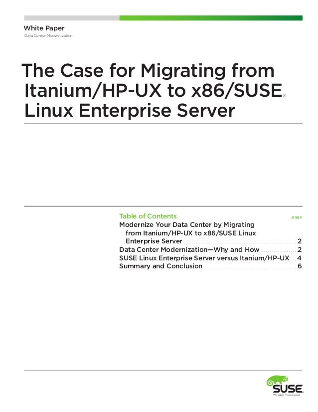 White Paper Data Center Modernization  The Case for Migrating from Itanium/HP-UX to x86/SUSE Linux Enterprise Server  ®  T...
