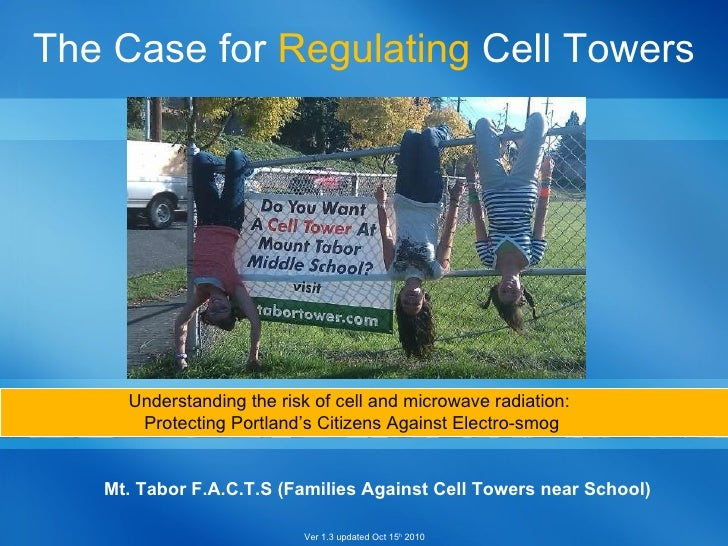 Mt. Tabor F.A.C.T.S (Families Against Cell Towers near School) The Case for  Regulating  Cell Towers Understanding the ris...