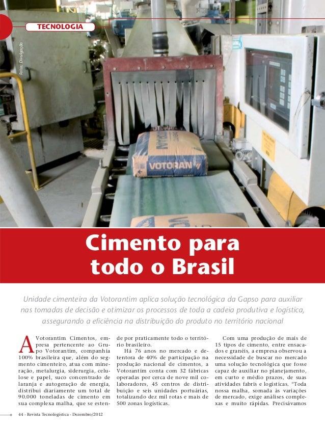 TECNOLOGIAFotos: Divulgação                                  Cimento para                                  todo o Brasil  ...