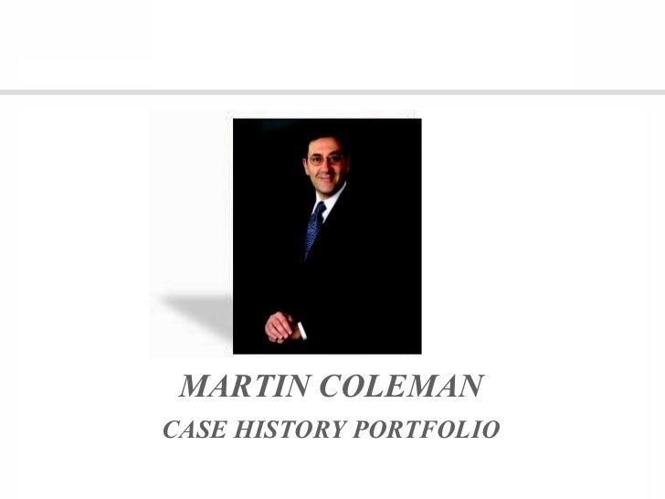 a Martin  Coleman MARTIN COLEMAN CASE HISTORY PORTFOLIO