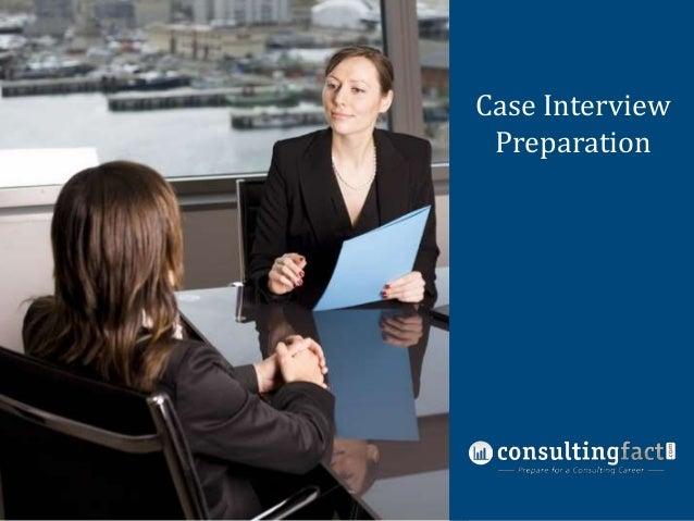 Case Interview Case Interview Preparation Preparation