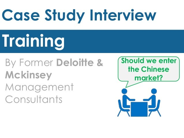 mckinsey consulting case study interview The case interview is an example of a real business consulting services we are we understand that case interviews may generally be the most anxiety.
