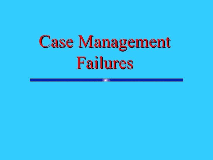 Case Management Failures
