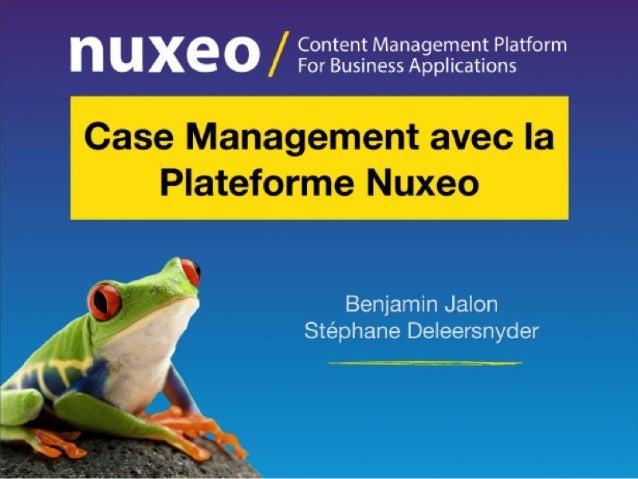 [Webinaire] Case management avec la plateforme Nuxeo - Sept 2013 - FR