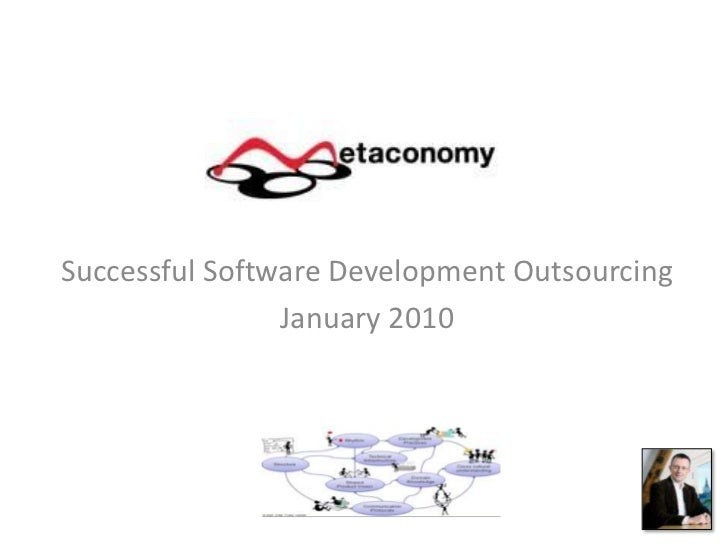 Successful Software Development Outsourcing<br />January 2010<br />