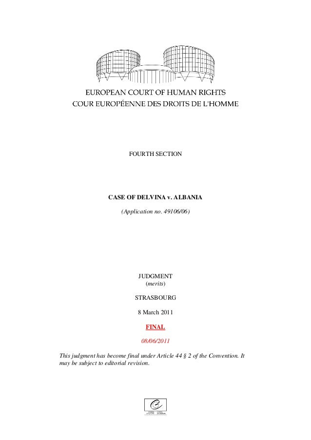 FOURTH SECTION CASE OF DELVINA v. ALBANIA (Application no. 49106/06) JUDGMENT (merits) STRASBOURG 8 March 2011 FINAL 08/06...