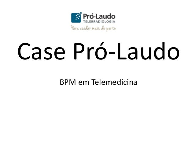 Case Pró-Laudo BPM em Telemedicina