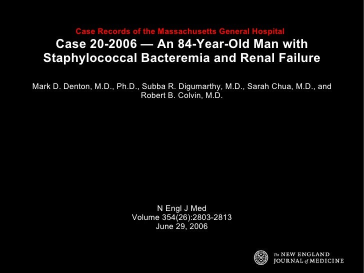 Case Records of the Massachusetts General Hospital   Case 20-2006 — An 84-Year-Old Man with Staphylococcal Bacteremia and ...
