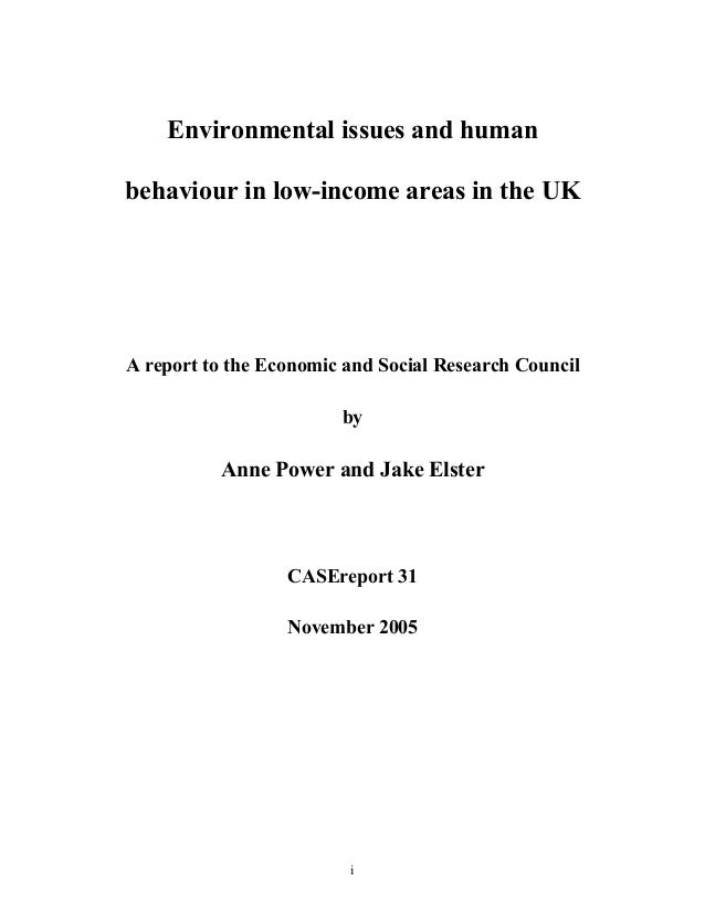 i Environmental issues and human behaviour in low-income areas in the UK A report to the Economic and Social Research Coun...