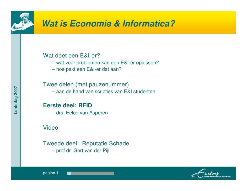 Wat is Economie & Informatica?                   Wat doet een E&I-er?                     – wat voor problemen kan een E&I...
