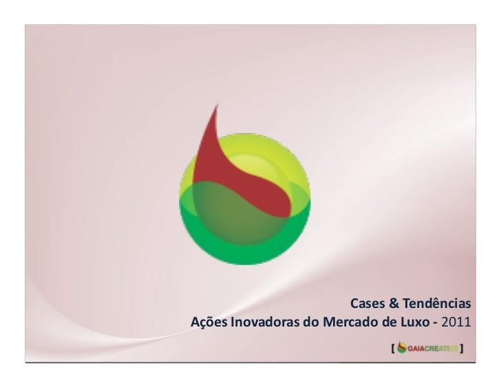 Cases & Tendências Ações Inovadoras do Mercado de Luxo -‐ 2011