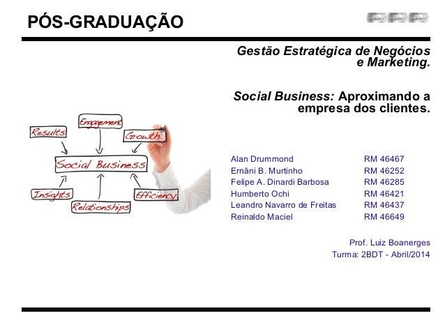 MBA em Big Data Gestão Estratégica de Negócios e Marketing Gestão Estratégica de Negócios e Marketing. Social Business: Ap...