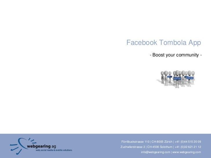 Facebook Tombola App                     - Boost your community -Förrlibuckstrasse 110 | CH-8005 Zürich | +41 (0)44 515 20...