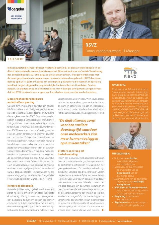 RSVZ Patrick Vanderbauwede, IT Manager CASE STORY In het gewestelijk kantoor Brussel-Hoofdstad komen bij de dienst verplic...