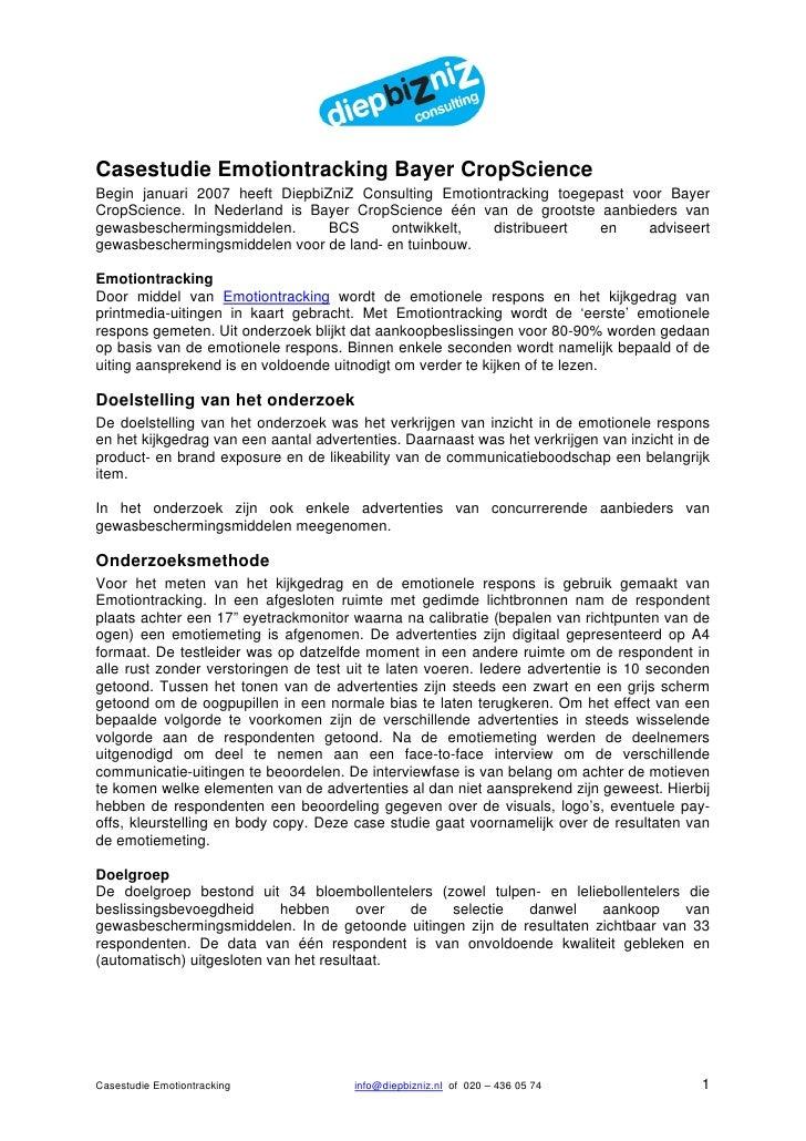 Casestudie Emotiontracking Bayer CropScience Begin januari 2007 heeft DiepbiZniZ Consulting Emotiontracking toegepast voor...
