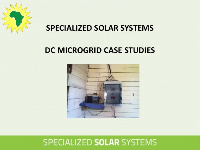 SPECIALIZED SOLAR SYSTEMS DC MICROGRID CASE STUDIES