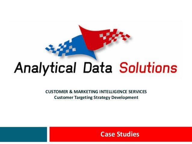 CUSTOMER & MARKETING INTELLIGENCE SERVICESCustomer Targeting Strategy DevelopmentCase Studies