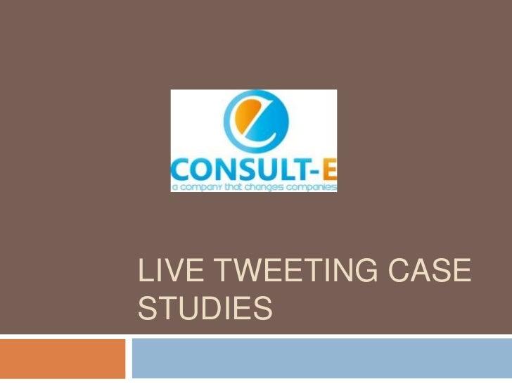Live tweeting Case Studies