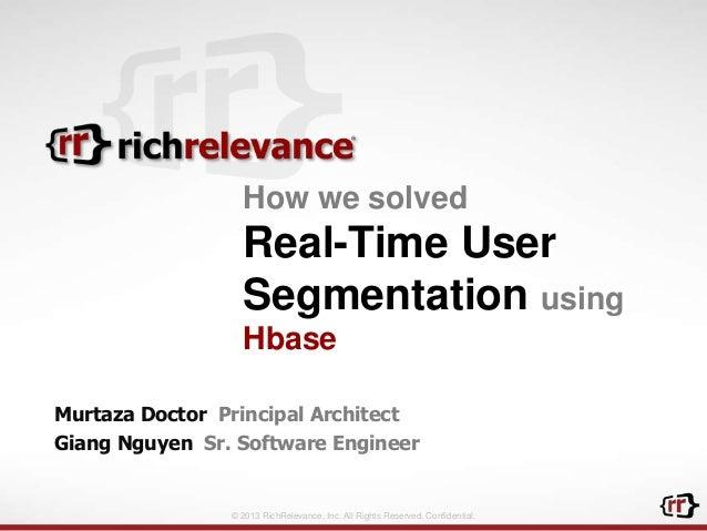 HBaseCon 2013: Realtime User Segmentation using Apache HBase -- Architectural Case Study