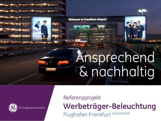 Ansprechend     & nachhaltigReferenzprojektWerbeträger-BeleuchtungFlughafen Frankfurt Deutschland