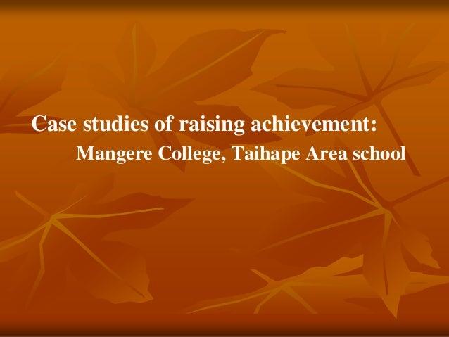 Case studies of raising achievement:    Mangere College, Taihape Area school