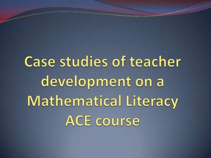 Case studies of teacher development on a Mathematical Literacy ACE course<br />