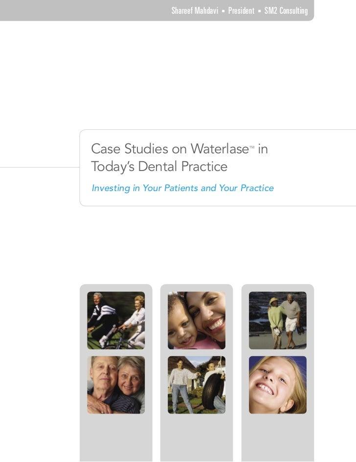 Shareef Mahdavi   ■   President   ■   SM2 ConsultingCase Studies on Waterlase in                    TMToday's Dental Pract...