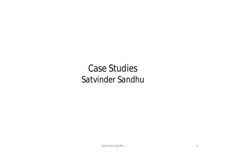 Case StudiesSatvinder Sandhu     Satvinder Sandhu   1