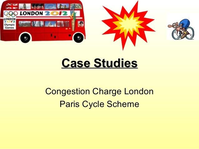 Case StudiesCase StudiesCongestion Charge LondonParis Cycle Scheme
