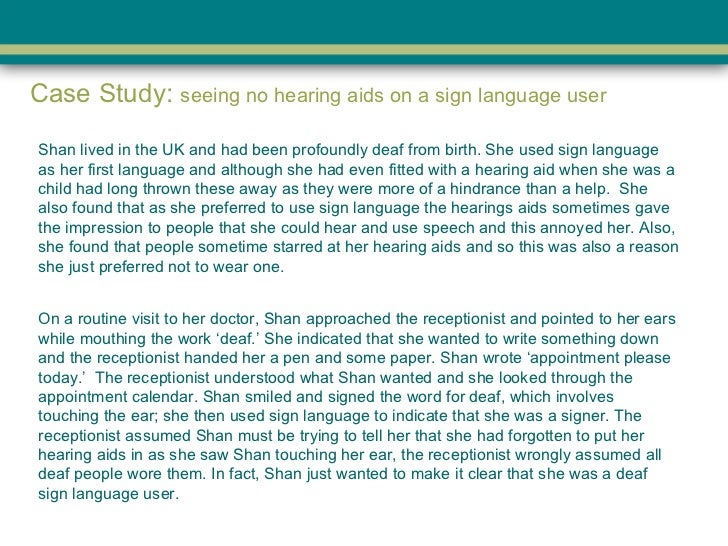 <ul><li>Shan lived in the UK and had been profoundly deaf from birth. She used sign language as her first language and alt...
