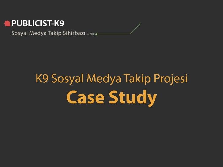 K9 Case study